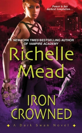 Review: Iron Crowned by Richelle Mead