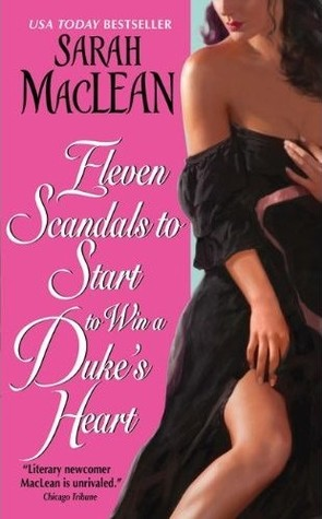 Eleven Scandals to Start to Win a Duke's Heart by Sarah MacLean