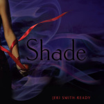 Review: Shade by Jeri Smith-Ready