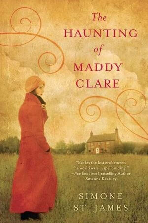 Review: The Haunting of Maddy Clare by Simone St. James