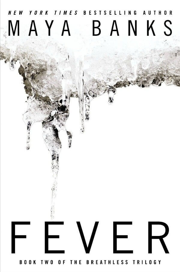 Fever (Breathless #2) by Maya Banks Gone with the Words Review