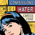 Blog Tour – Review: Confessions of a Hater by Caprice Crane
