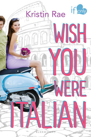 Cover Reveal: Wish You Were Italian by Kristin Rae