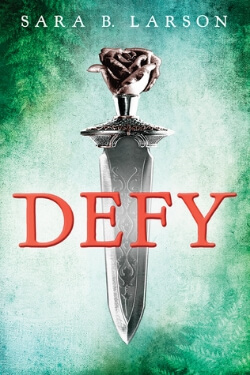 Review: Defy by Sara B. Larson