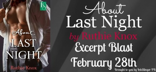About Last Night by Ruthie Knox - Excerpt + Giveaway!