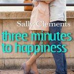 Book Blast: Three Minutes to Happiness by Sally Clements + Giveaway!