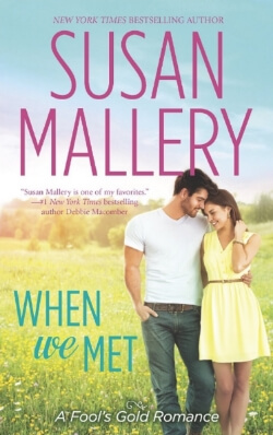 When We Met by Susan Mallery – Excerpt, Q&A, & Giveaway!