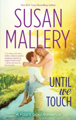 Until We Touch by Susan Mallery – Excerpt, Q&A, + Giveaway!