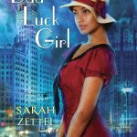 Bad Luck Girl by Sarah Zettel – Giveaway!
