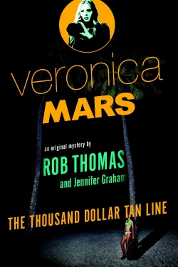 Review: Veronica Mars: The Thousand-Dollar Tan Line by Rob Thomas and Jennifer Graham