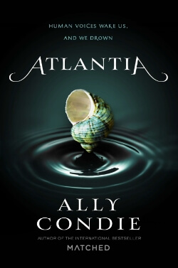 Blog Tour: Atlantia by Ally Condie – Review, Q&A + Giveaway!
