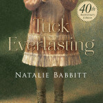 Tuck Everlasting 40th Anniversary Edition by Natalie Babbitt