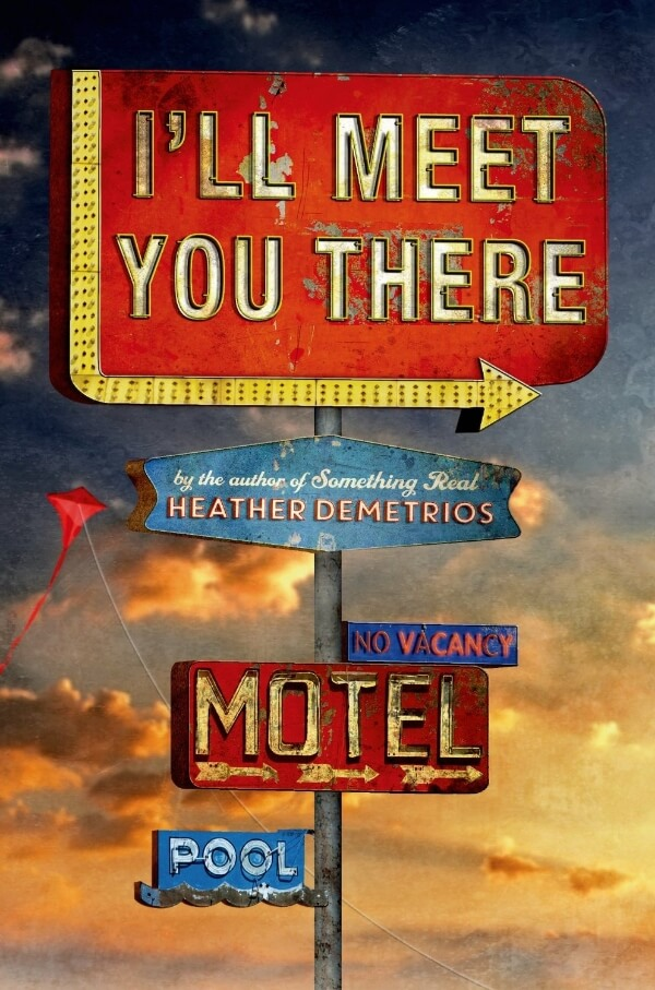 I'll Meet You There by Heather Demetrios