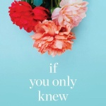 If You Only Knew by Kristan Higgins   Review + Excerpt!