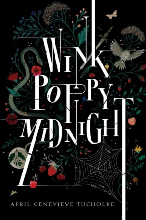 Wink Poppy Midnight by April Genevieve Tucholke Gone with the Words Review