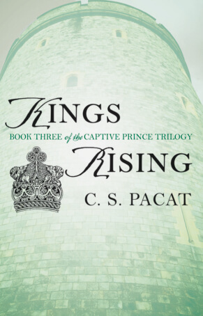Kings Rising (Captive Prince #3) by C.S. Pacat Gone with the Words Review