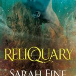Blog Tour: Reliquary by Sarah Fine | Excerpt + Giveaway!