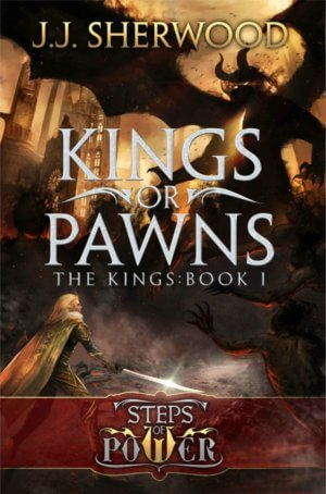 Kings or Pawns by J.J. Sherwood Gone with the Words Review