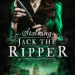 Giveaway: Stalking Jack the Ripper by Kerri Maniscalco