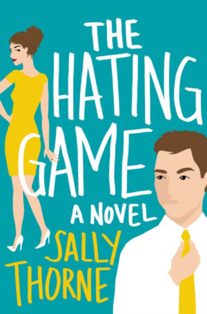 The Hating Game by Sally Thorne Gone with the Words Review