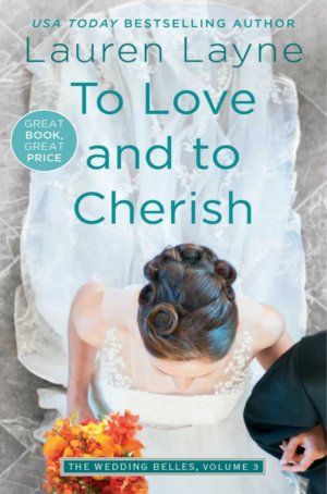 To Love and to Cherish (The Wedding Belles #3) by Lauren Layne Gone with the Words Review