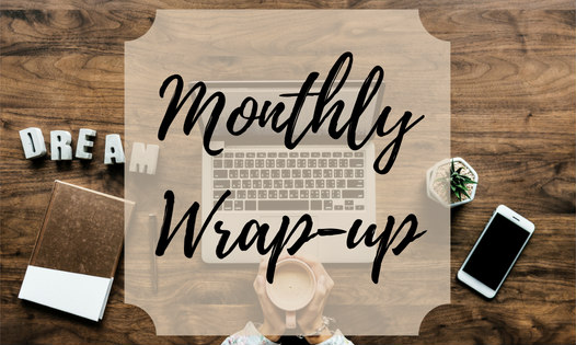 Monthly Wrap-Up: March 2019!